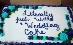 Cake Wrecks - Home - pix of cakes gone wrong Cake Wrecks, Cakes Gone Wrong, Walmart Cakes, Cake Disasters, Funny Translations, Bad Cakes, Coke Cake, Funny Wedding Cakes, Cake Writing