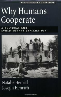 Why Humans Cooperate: A Cultural and Evolutionary Explanation (Evolution and Cognition) by Joseph Henrich, http://www.amazon.com/dp/0195314239/ref=cm_sw_r_pi_dp_q4g9sb0MC4KB9