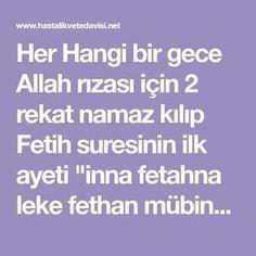"""Her Hangi bir gece Allah rızası için 2 rekat namaz kılıp Fetih suresinin ilk ayeti """"inna fetahna leke fethan mübina …"""