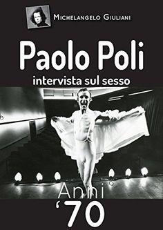 Paolo Poli intervista sul sesso: anni '70 (interviste a p...…