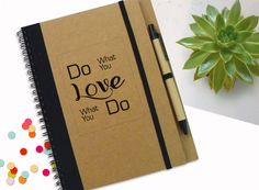 Customed Love Notebook , Do What you Love, Love What You Do, Personal daddy gift, Personal gift, Spiral Quote Notebook,Personal Notepad