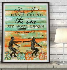 For I have found the One my Soul loves - Danny Phillips UNFRAMED ART PRINT, Songs of Solomon 3:4 -Biking Bicycle Cycling wall decor poster wedding engagement Anniversary gift for her
