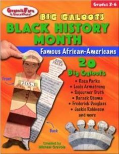 BLACK HISTORY MONTH: Famous African-AmericansBig Galoots FoldablesStudents will love learning about the varied lives of TWENTY Famous African-Americans of the past and present and responding to what they learn by creating a Big Galoot for each of these fa