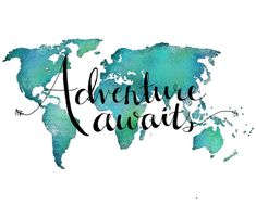 Adventure Awaits - Travel Quote On World Map Digital Art by Michelle Eshleman