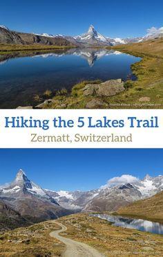 Hiking the Five Lakes Trail in Zermatt- See Unforgettable Views of the Matterhorn Europe Travel Tips, European Travel, Asia Travel, Travel Destinations, Hiking Europe, Zermatt, Switzerland Itinerary, Switzerland Vacation, Cool Places To Visit