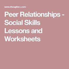 Peer Relationships - Social Skills Lessons and Worksheets