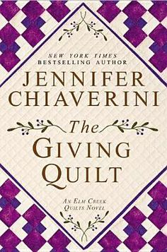 The Giving Quilt by Jennifer Chiaverini    Elm Creek Series #20