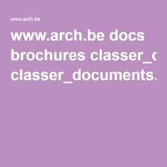 www.arch.be docs brochures classer_documents.pdf