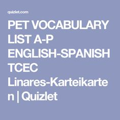 Cambridge Preliminary Test Vocabulary List Learn with flashcards, games, and more — for free. Cambridge Test, Vocabulary List, Teaching Spanish, Grammar, Language, English, Learning, Women, Languages