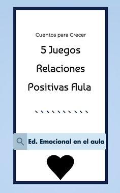 5 juegos para fomentar las relaciones positivas en el aula.  #educaciónemocional #gestiónaula #emociones #juegos Love And Logic, Positive Discipline, Growing Up, Behavior, Montessori, Coding, Positivity, Teacher, How To Plan