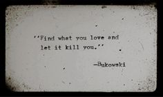 #Bukowski #CharlesBukowski #Cytaty #Quote #Quotes #Cytat