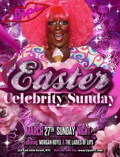 Sunday nights at LIPS it's all about SUPERSTARS! And reserve for our special Easter Extravaganza! Call 212.675.7710