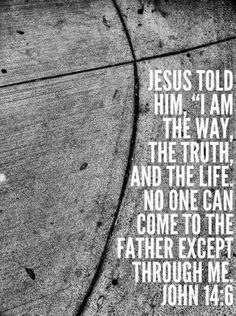 John 14:6...........Jesus is the only path to Heaven!!!
