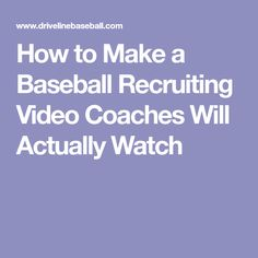 How to Make a Baseball Recruiting Video Coaches Will Actually Watch