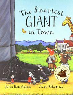 The Smartest Giant in Town: : Julia Donaldson, Axel Scheffler: Books Books About Kindness, Kindness For Kids, Best Children Books, Childrens Books, Used Books, Great Books, Julia Donaldson Books, Axel Scheffler, Illustrator