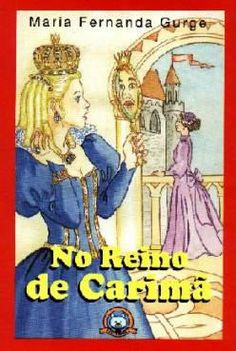 """""""No Reino de Carimã"""" de autoria de minha amiga Maria Fernanda Gurgel, é uma peça de teatro infantojuvenil."""