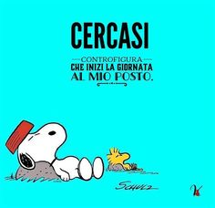 Cercasi... Bff Quotes, Funny Quotes, Chillout Zone, Morning Kisses, Good Morning Good Night, Peanuts Snoopy, Cheer Up, My Mood, Illustrations