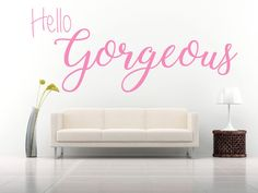 Hello Gorgeous Quote, Vinyl Wall Art Sticker Decal. Bedroom, Bathroom, Mirror