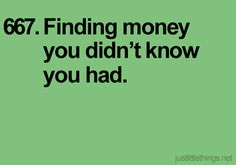 yeah!  i love when that happens!  especially fives!  (i never forget about anything more than that- lol) what's the most money you found that you forgot you had?