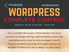 Join us for our ‪#‎Wordpress‬ Complete Control Workshop on March 25th, at 2pm.