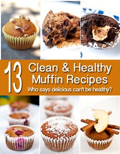 Enjoying a delicious treat doesn't have to feel guilty. Enjoy these 13 clean & healthy muffin recipes