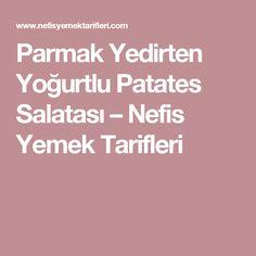 Parmak Yedirten Yoğurtlu Patates Salatası – Nefis Yemek Tarifleri