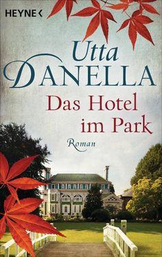 Das Hotel im Park - Utta Danella
