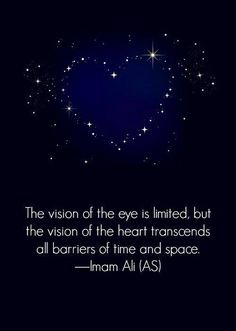 The vision of the heart.