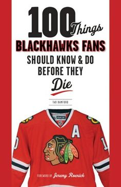 100 Things Blackhawks Fans Should Know & Do Before They Die (NOOK Book)