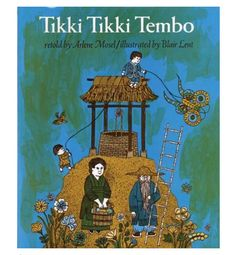 Tiki Tiki Tembo- One of my favs! Must find for the kids