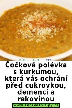 Čočková polévka s kurkumou, která vás ochrání před cukrovkou, demencí a rakovinou Cantaloupe, Detox, Fruit, Ethnic Recipes, Food, Turmeric, Essen, Meals, Yemek