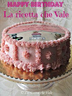 Torta Happy birthday blog! Pan di spagna con crema pasticcera, fragole e crema al burro alle fragole