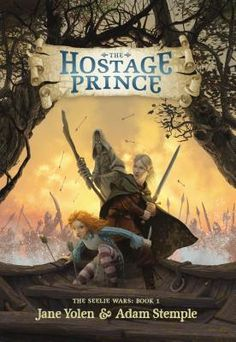 The Hostage Prince (The Seelie Wars) Jane Yolen, Adam Stemple 0670014346 9780670014347 The Hostage Prince (The Seelie Wars) Jane Yolen, War Of 1812, Fantasy Fiction, Fantasy Art, Books For Boys, Lake Erie, Penguin Books, Chapter Books, Stamp Collecting