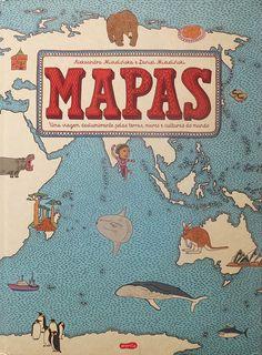 """Mapas"" de Aleksandra Mizielińska e Daniel Mizieliński Map Activities, Atlas, Cultural Events, Flags Of The World, Non Fiction, Charlie Chaplin, Statues, Childrens Books, Good Books"