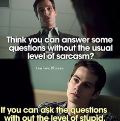 Dylan O'Brien Teen Wolf Sayings | Teen Wolf- Stiles (Dylan O'Brien)