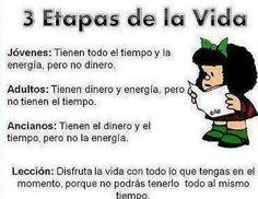 Tan cierto... (3 etapas de la vida - Mafalda)
