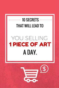 10 Secrets That Will Lead To You Selling 1 Art Piece A Day
