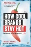 While the first two editions of How Cool Brands Stay Hot focused exclusively on Generation Y (Millennials), this fully revised third edition looks at both Generations Y and Z. Using new market research to map and quantify the spending power of Generation Z, branding experts Joeri Van den Bergh and Mattias Behrer provide hard evidence on the impact of this generation and suggest ways to market effectively to them.