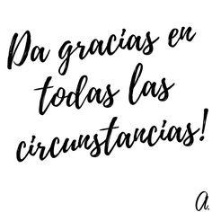 """""""Da gracias en todas las circunstancias!""""  #Gracias #Circunstancias #Frases #Citas"""
