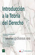 INTRODUCCIÓN A LA TEORÍA DEL DERECHO. Mercedes Gómez Adanero (coord.) Localización: 340/INT/int