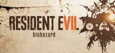 Resident Evil 7 / Biohazard