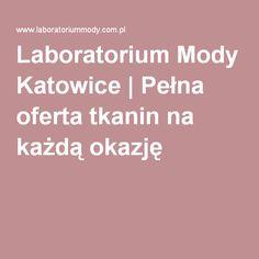Laboratorium Mody Katowice   Pełna oferta tkanin na każdą okazję