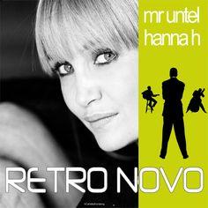 Mr. Untel & Hanna H. - Retro Novo  ( 2013 )