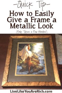 How to update a frame or make it more interesting. It only takes a few minutes and is inexpensive! #LiveLikeYouAreRich