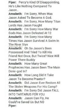 ......he deserves this. I'm sorry guys I'm one of those people who don't like Jason at all. He was the one sent as Percy's replacement. Nope. Can't.