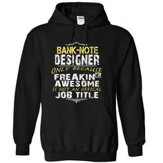 BANK-NOTE DESIGNER T Shirt, Hoodie, Sweatshirt. Check price ==► http://www.sunshirts.xyz/?p=131545
