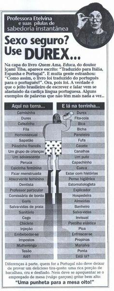 http://wwwblogtche-auri.blogspot.com/2012/04/palavras-engracadas-e-dicionario-de.html?spref=pi Português - Diferenças entre o do Brasil e Portuga...
