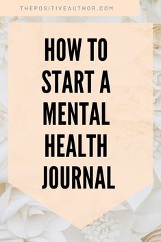 mental health journal Journaling Techniques for Mental Health - 10 Prompts - The Positive Author writing Mental Health Journal, Positive Mental Health, Improve Mental Health, Mental Health Quotes, Mental Health Awareness, What Is Mental Health, Writing Therapy, Cbt Therapy, Anxiety Therapy