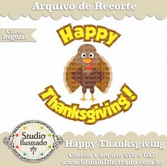 Happy Thanksgiving, Dia de Ação de Graças, Peru, Turkey, Día de Acción de Gracias, Perú, Colheita, Cosecha, Harvest, Regular Cut, Corte Regular, Silhouette, SVG, DXF, PNG