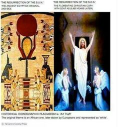 Ancient Egypt, 'the Resurrection of the 'Sun', Roman Catholicism and Christianity worship the 'Resurrection of the 'Son'.